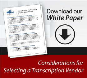 PDF White Paper - Considerations for Selecting a Transcription Vendor